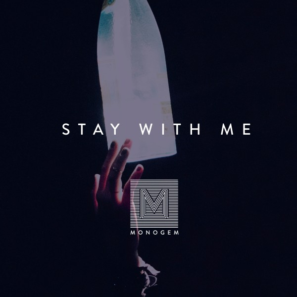 Monogem - Stay With Me