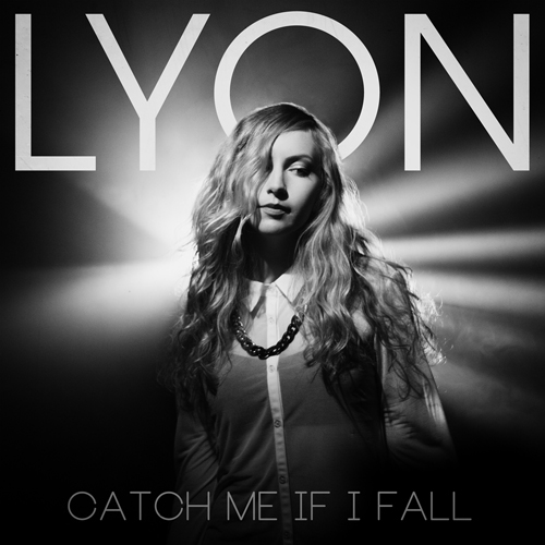 LYON - Catch Me If I Fall