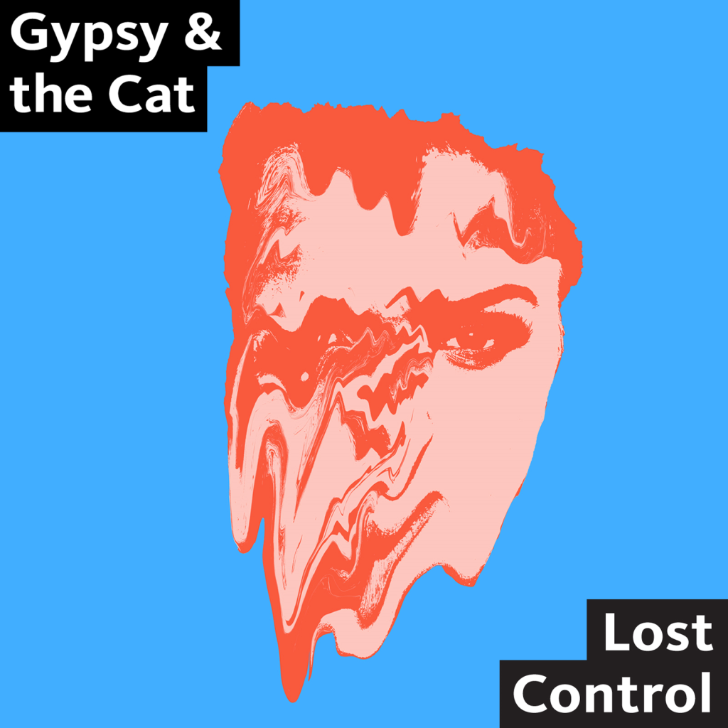 Gypsy & The Cat - Lost Control