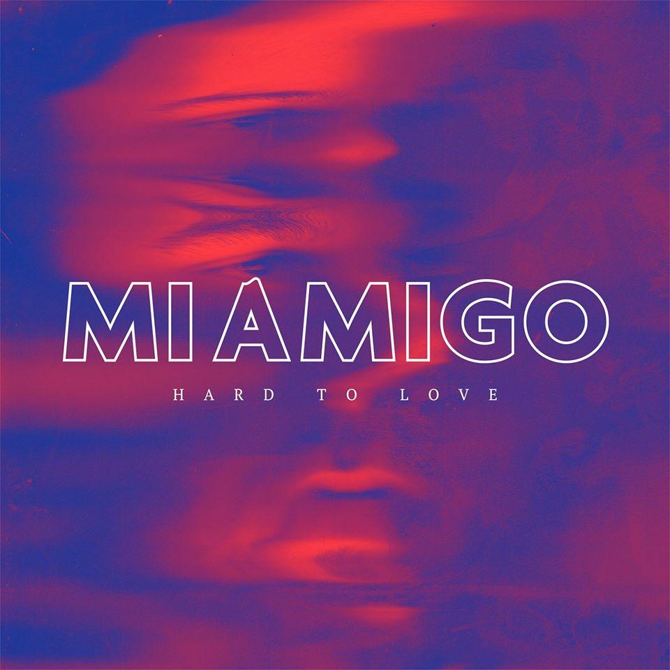 MIAMIGO - Hard To Love