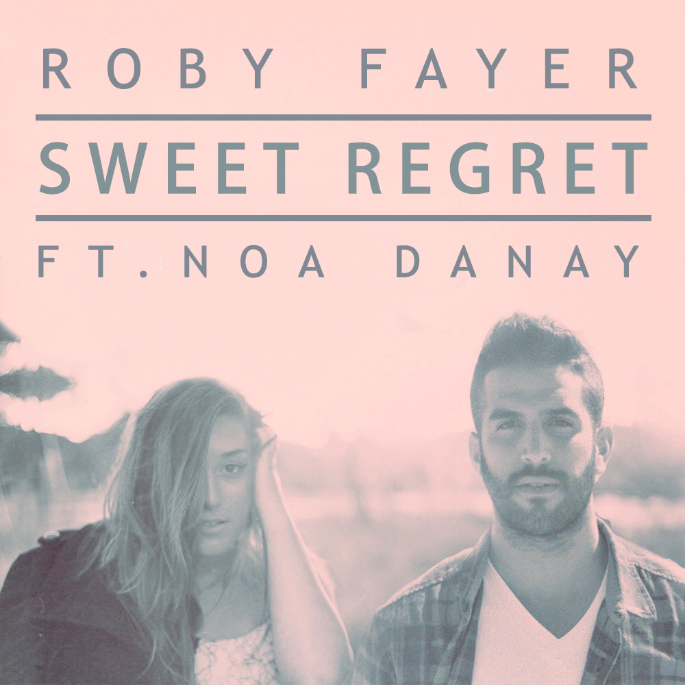 Roby Fayer - Sweet Regret Feat. Noa Danay