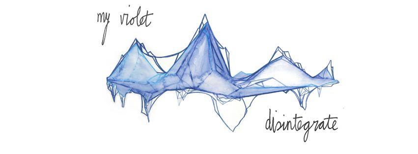 My Violet - Disintegrate