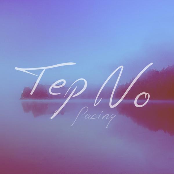 Tep No - Pacing