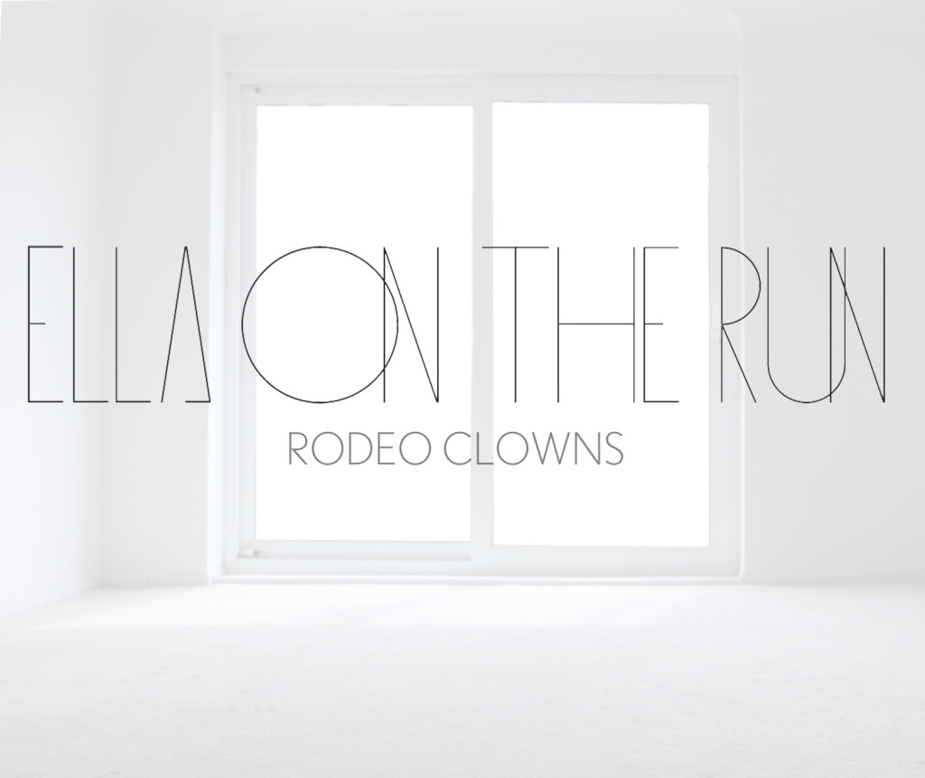 Ella On The Run - Rodeo Clowns