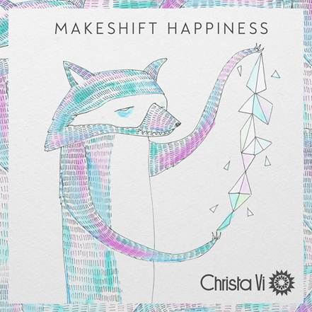 Christa Vi - Makeshift Happiness