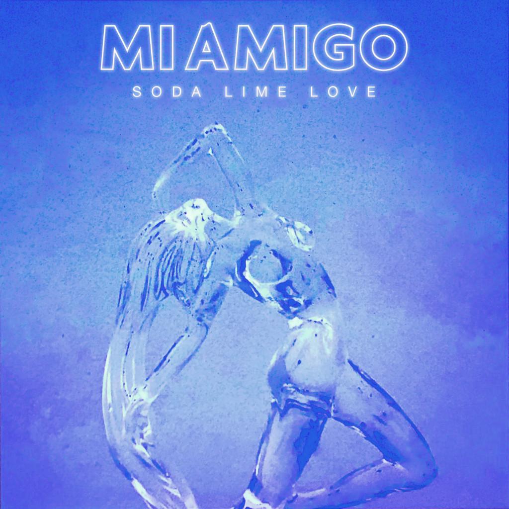 MIAMIGO - Soda Lime Love