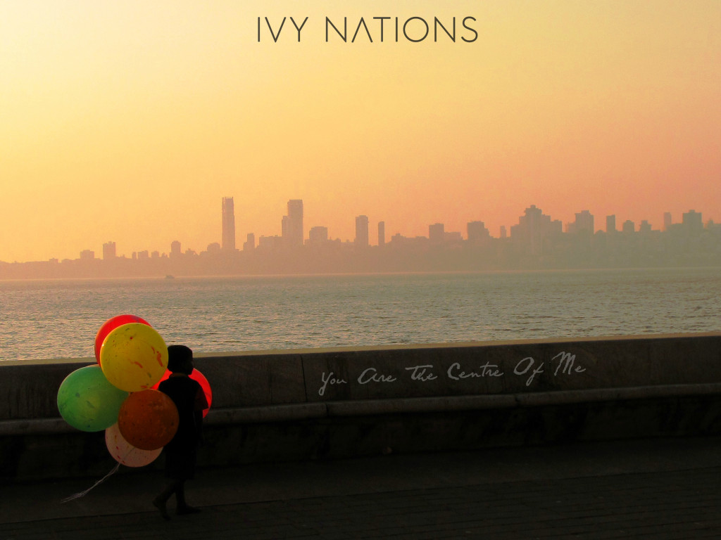 Ivy Nations - You Are the Centre of Me