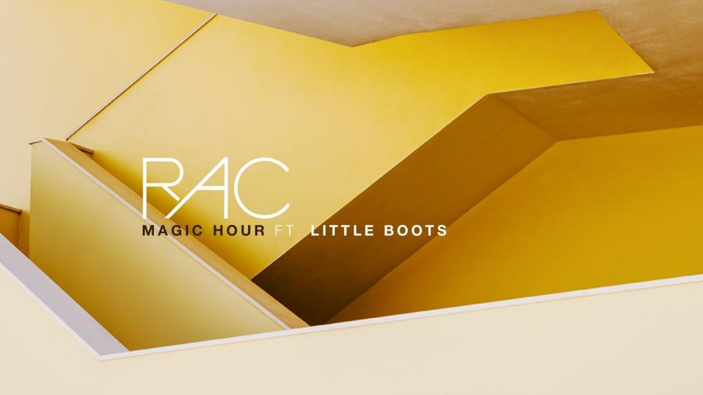 RAC - Magic Hour Ft Little Boots