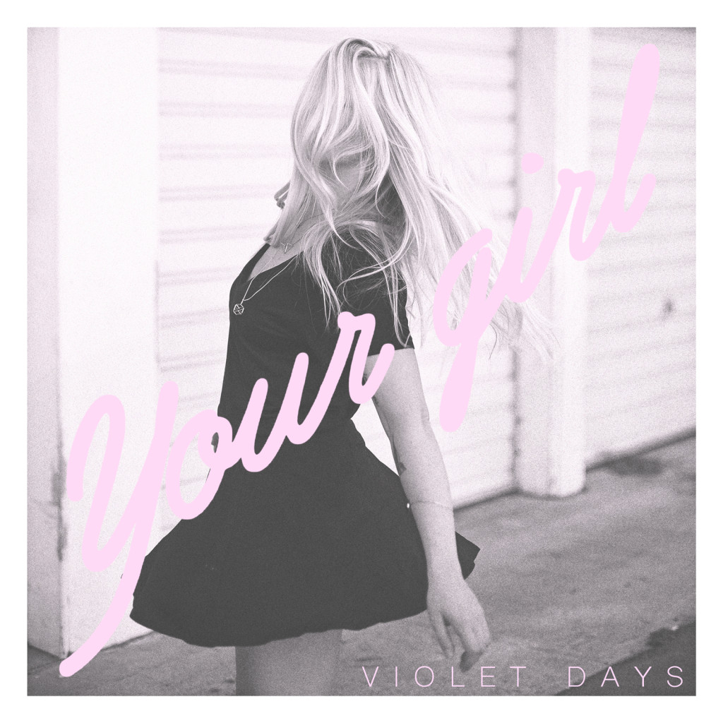 Violet Days - Your Girl