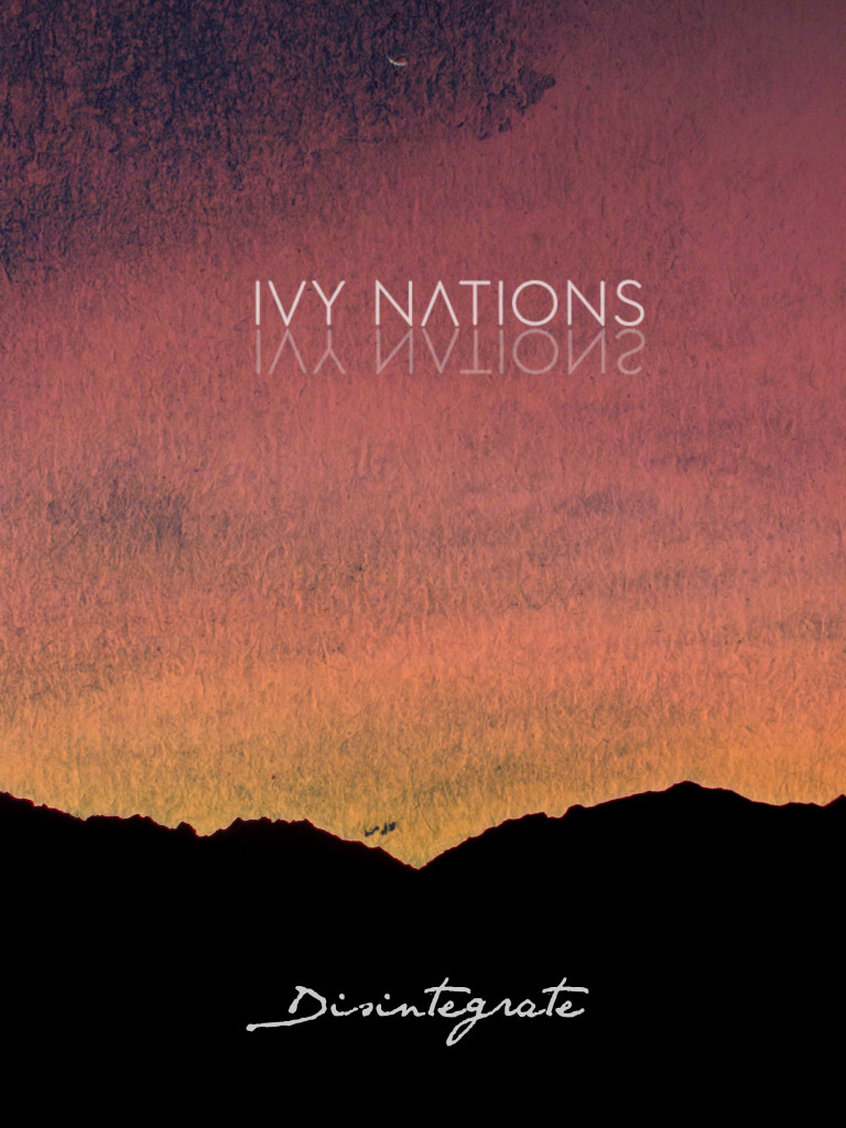 Ivy Nations - Disintegrate
