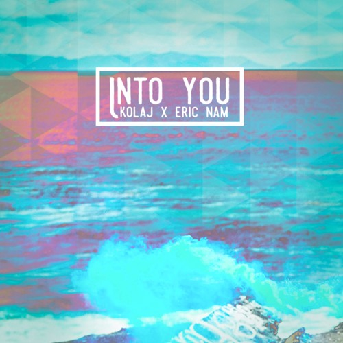 KOLAJ x Erin Nam - Into You