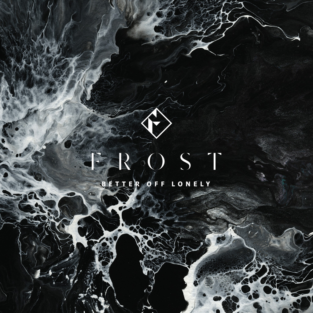 FROST - Better Off Lonely