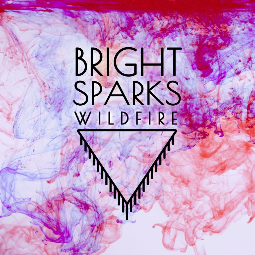 Bright Sparks - Wildfire