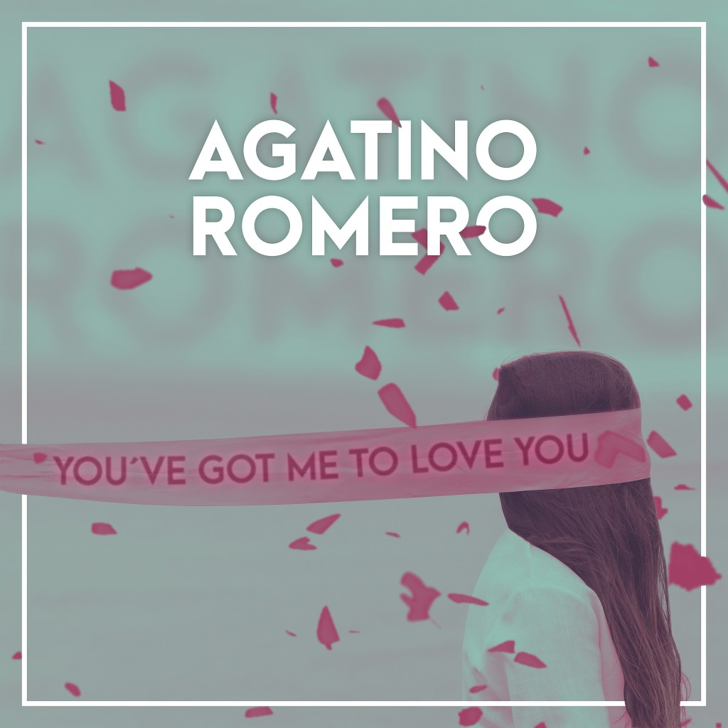 Agatino Romero - You've Got Me To Love You