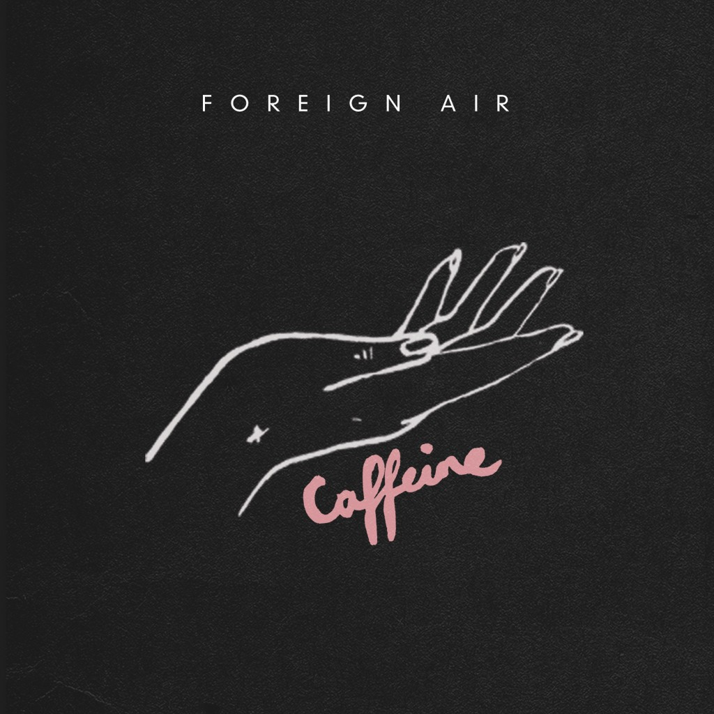 Foreign Air - Caffeine