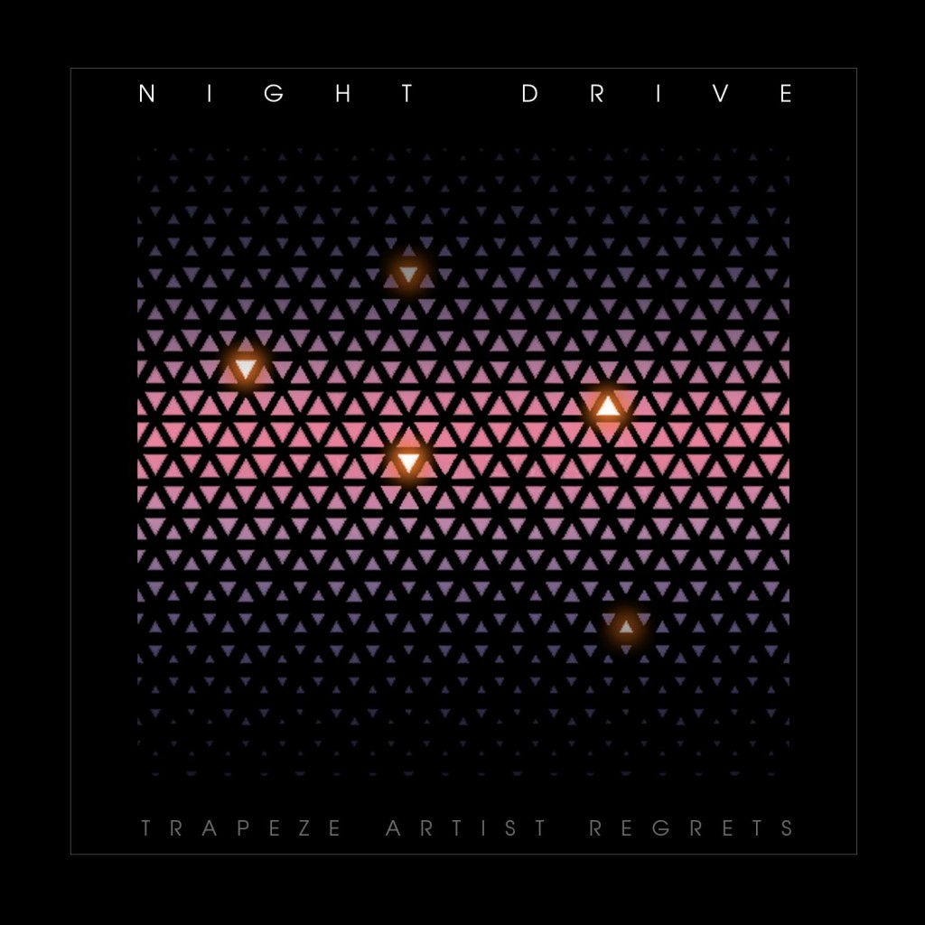 Night Drive - Trapeze Artist Regrets