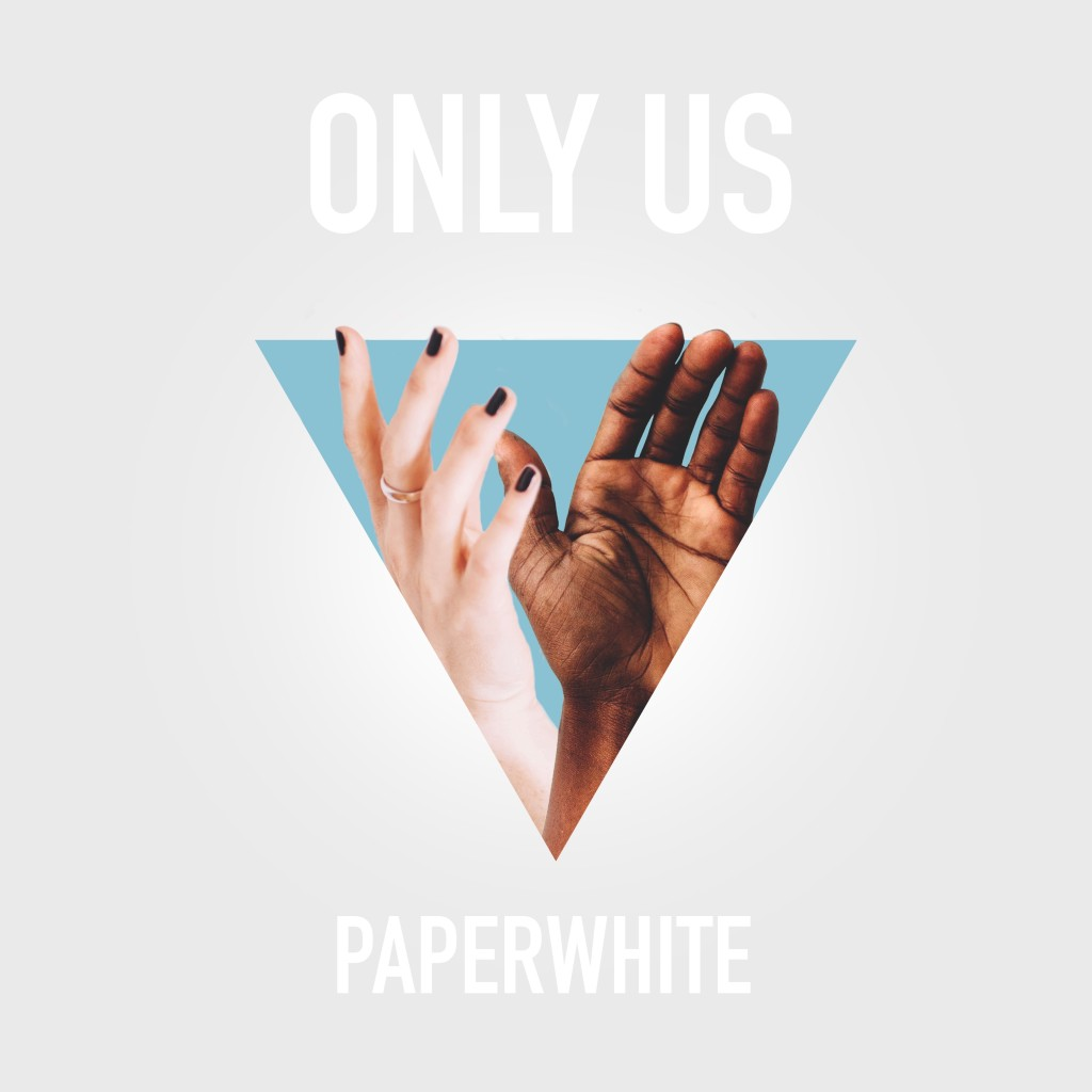 Paperwhite - Only Us