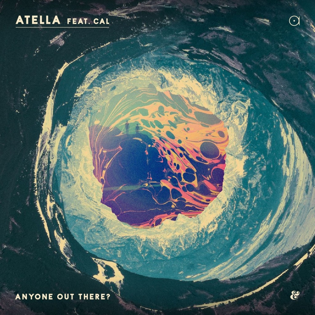 Atella - Anyone Out There? Feat Cal