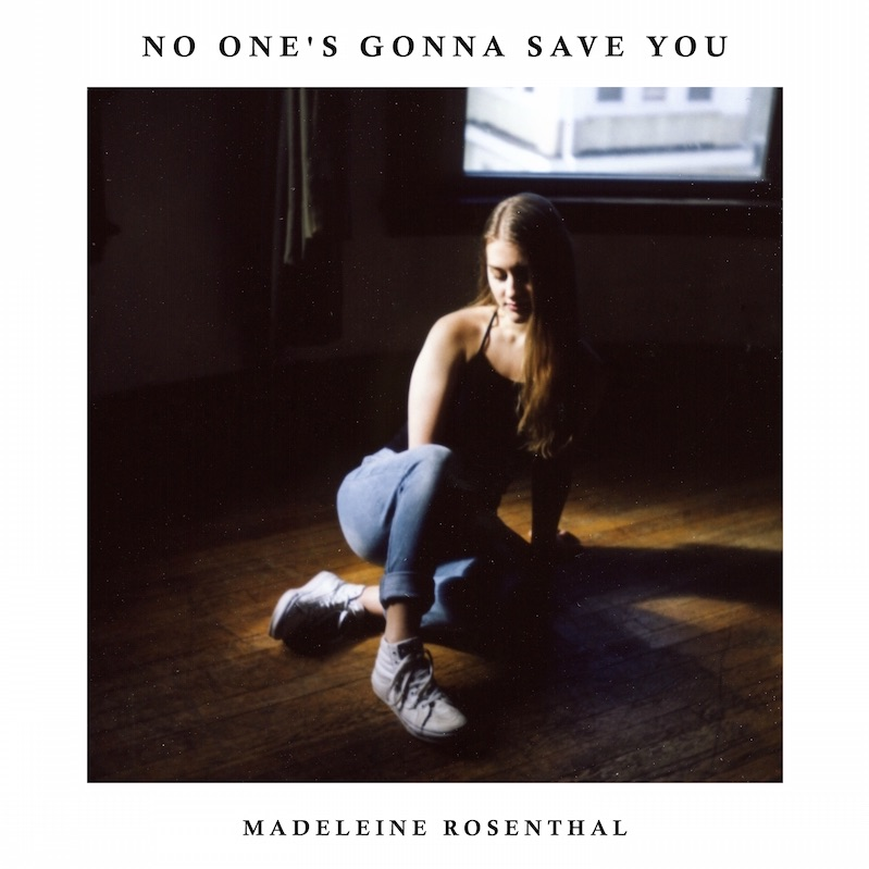 Madeleine Rosenthal - No One's Gonna Save You