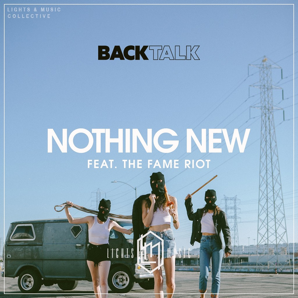 Back Talk - Nothing New (Feat. The Fame Riot)