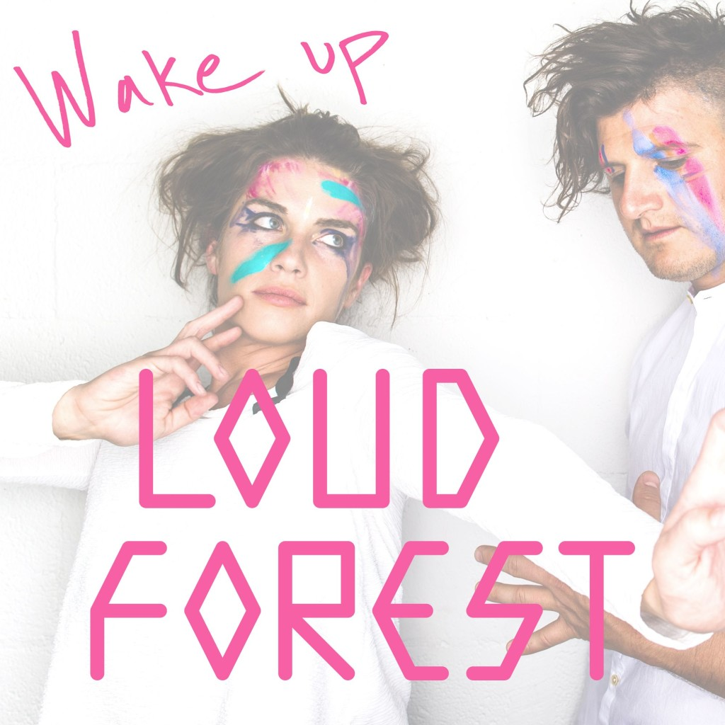 Loud Forest - Wake Up
