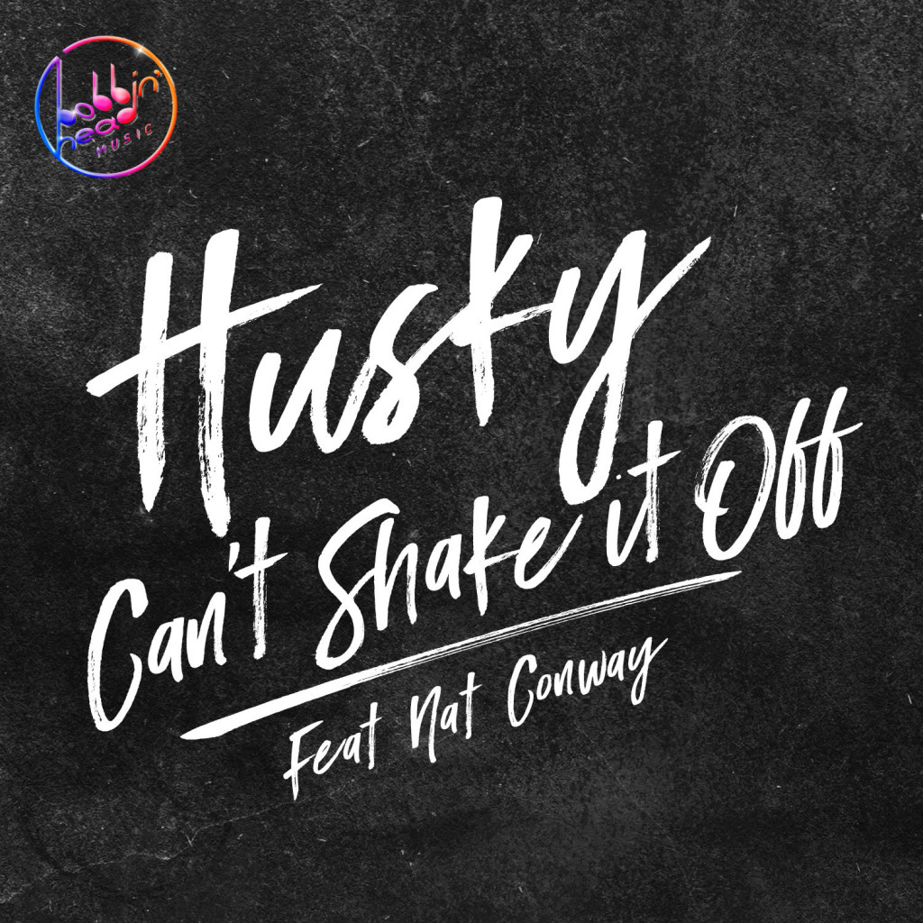 Husky – Can't Shake It Off' Feat. Nat Conway