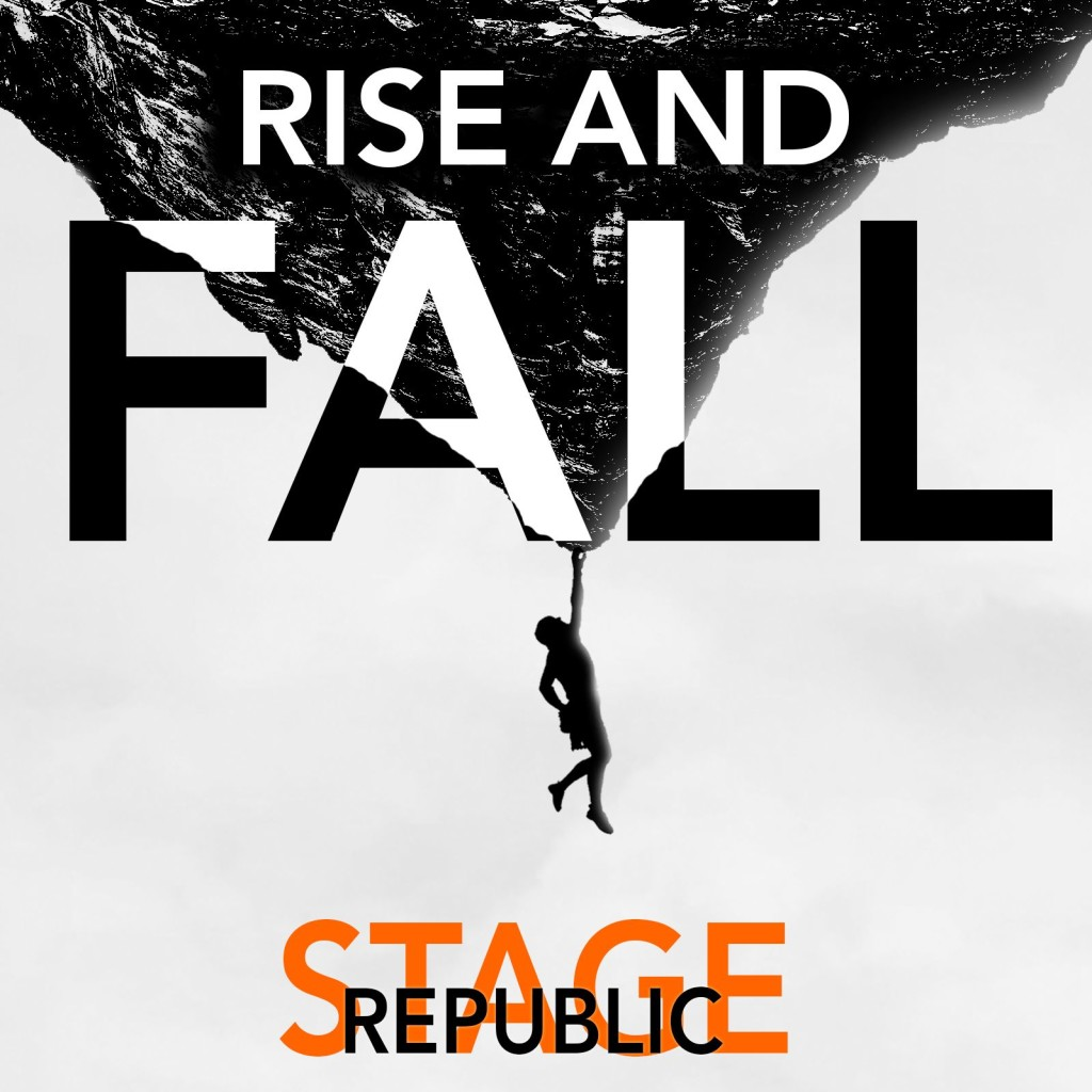Stage Republic - Rise and Fall