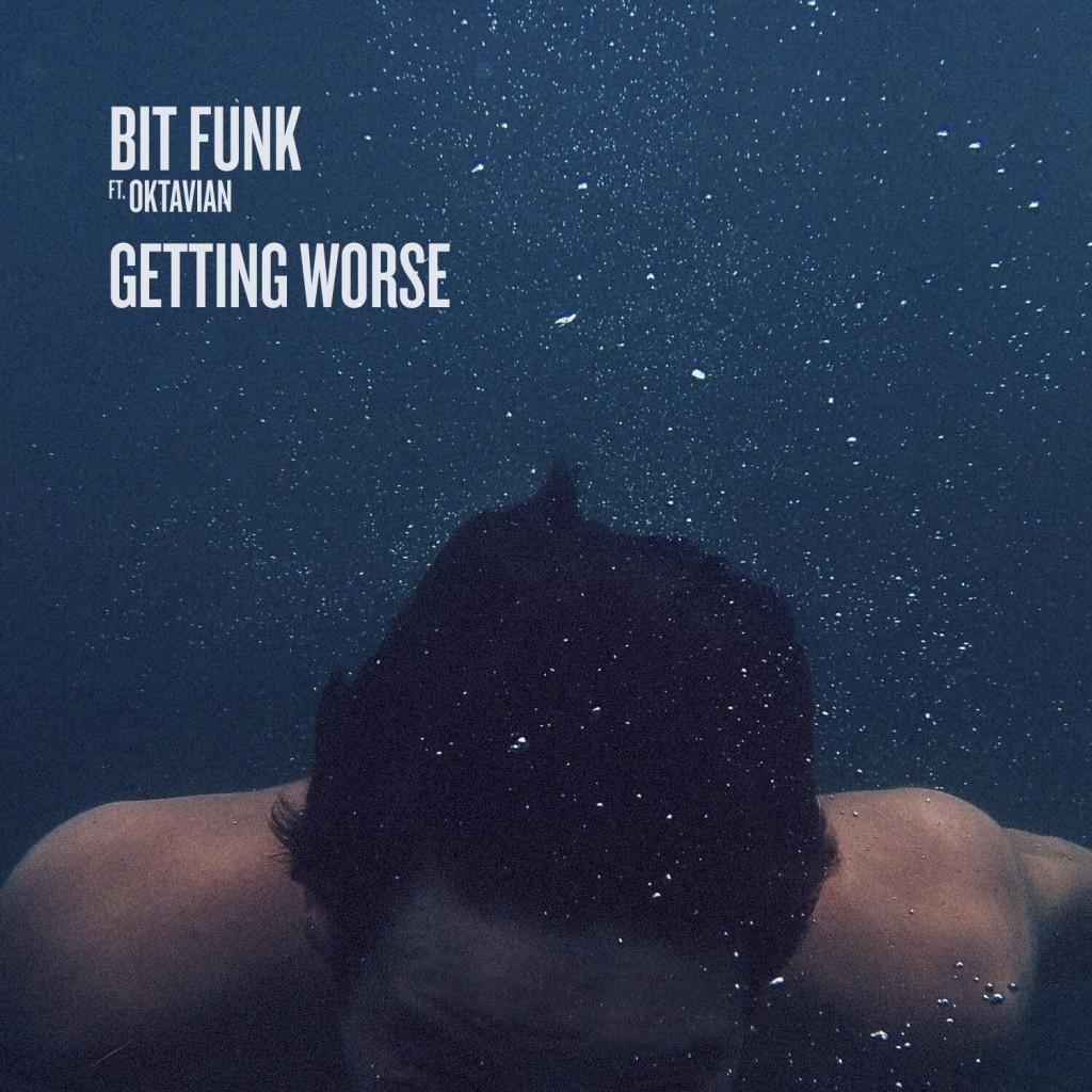 Bit Funk - Getting Worse Feat. Oktavian