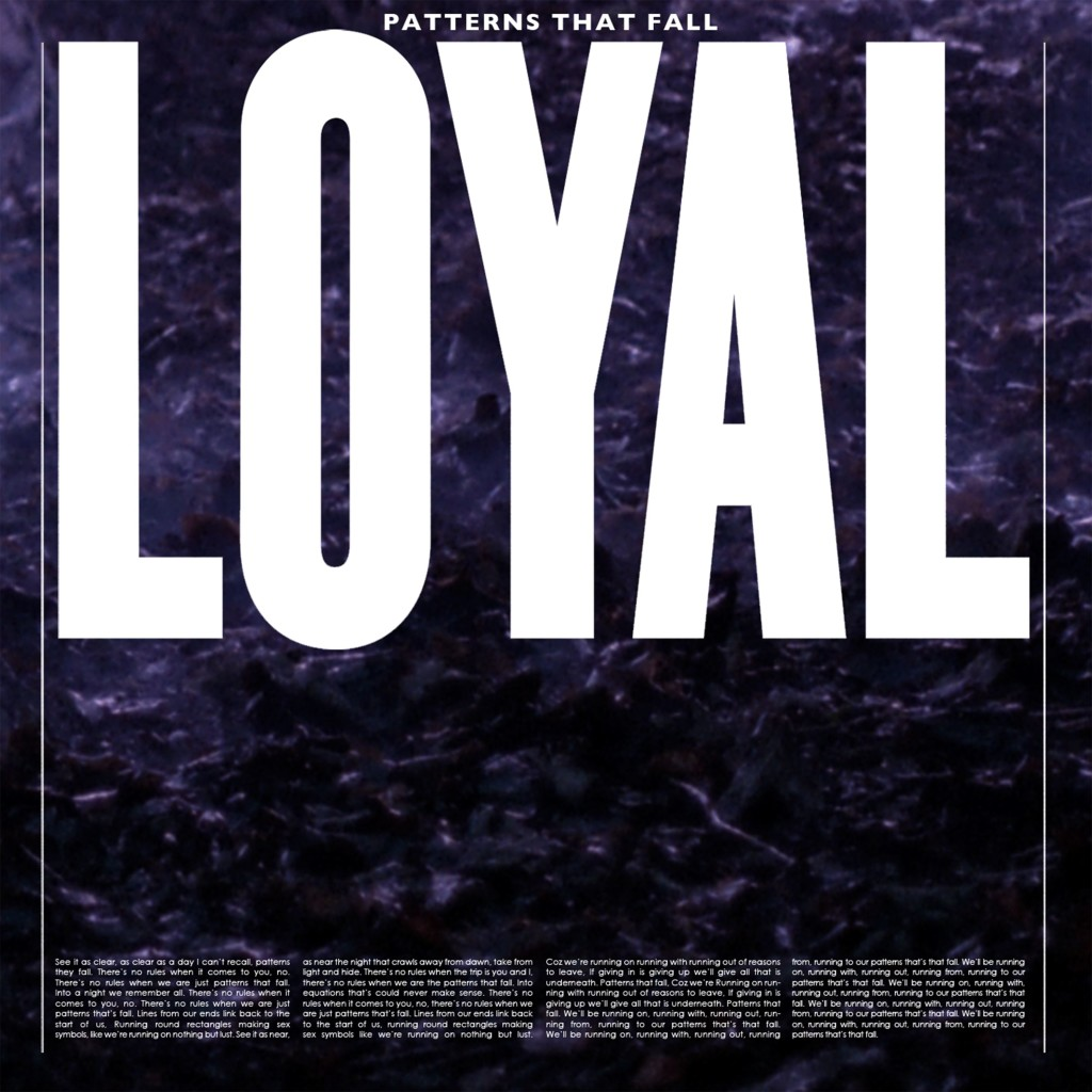 LOYAL - Patterns That Fall