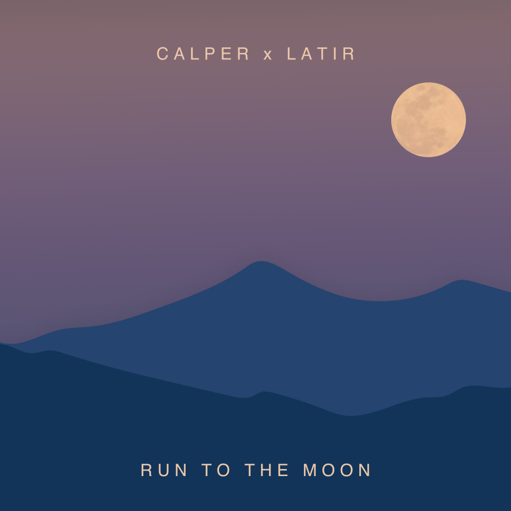 Calper x Latir - Run To The Moon
