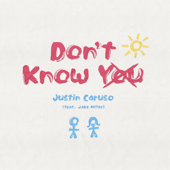 Justin Caruso - Don't Know You Feat. Jake Miller