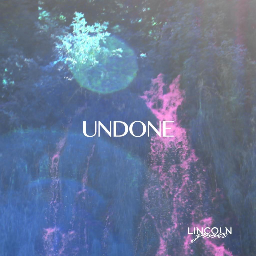 Lincoln Jesser - Undone