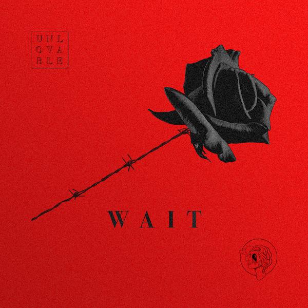 Unlovable - Wait