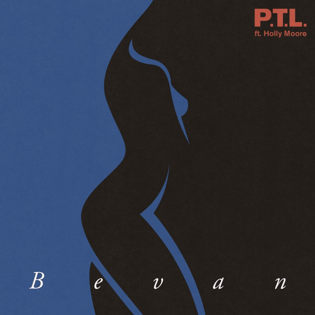 Bevan - P.T.L Feat. Holly Moor