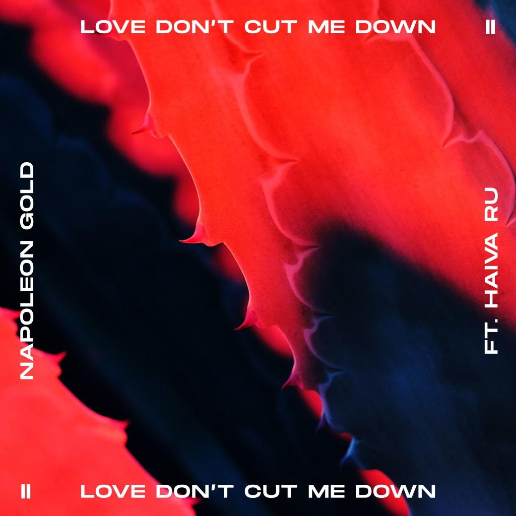 Napoleon Gold - Love Don't Cut Me Down