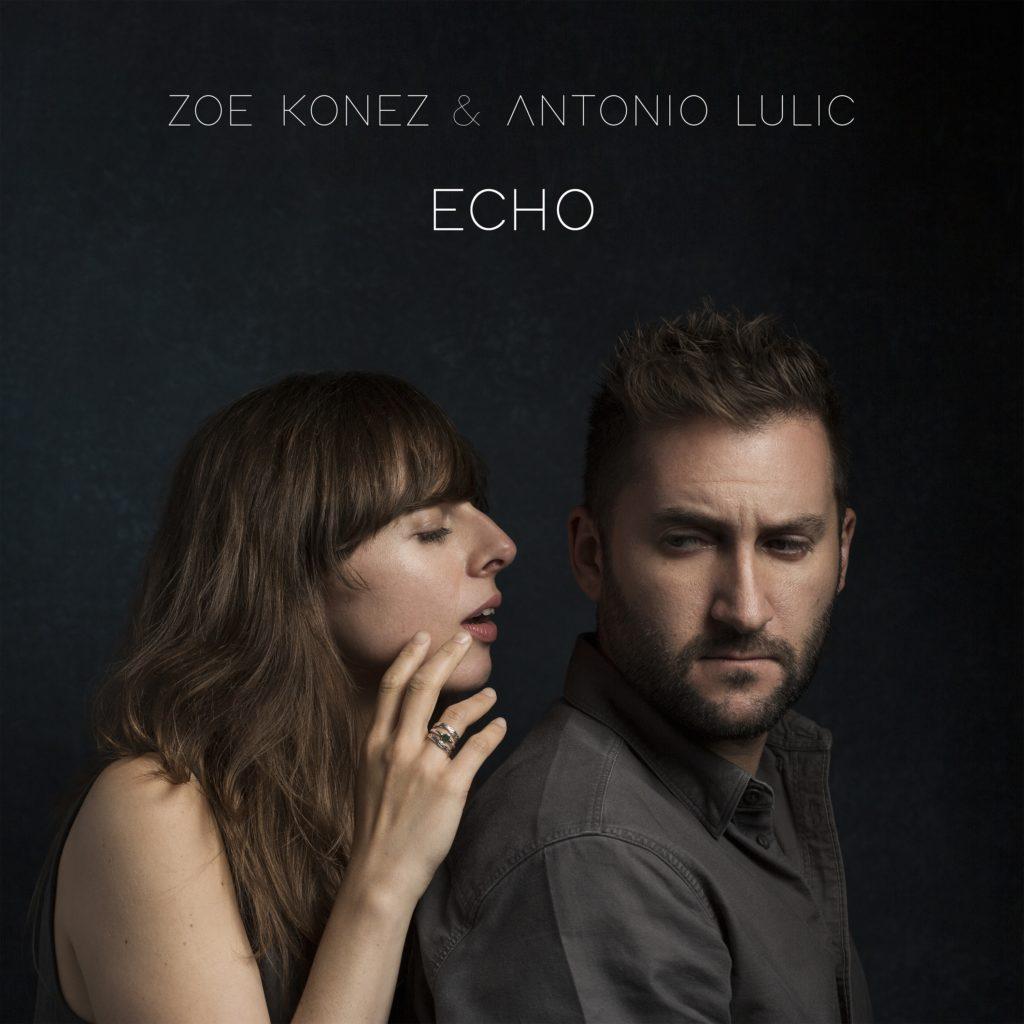 Zoe Konez & Antonio Lulic - Echo