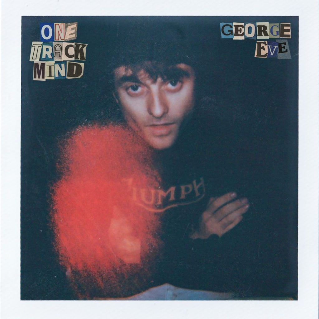 George Eve - One Track Mind
