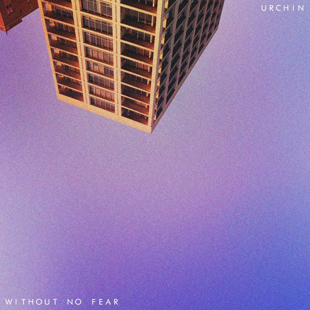 Urchin - Without No Fear