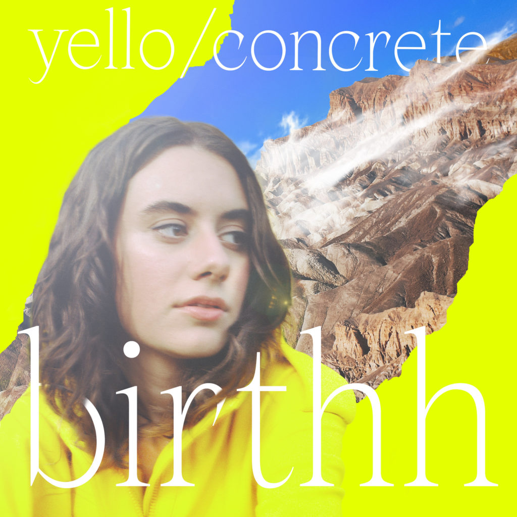 Birthh - Yello / Concrete