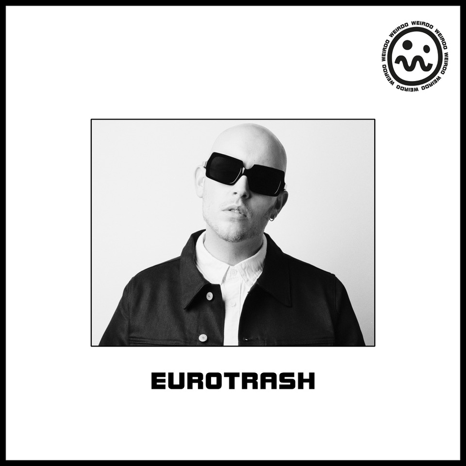 WEIRDO - EUROTRASH