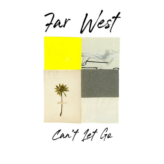 Far West - Can't Let Go