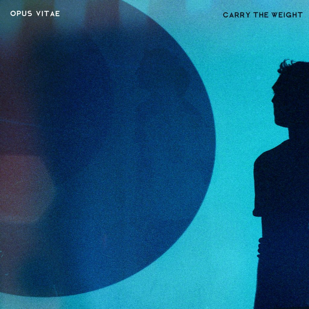 Opus Vitae - Carry The Weight