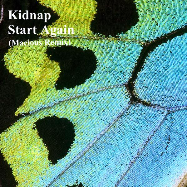 Kidnap - Start Again (Macious Remix)