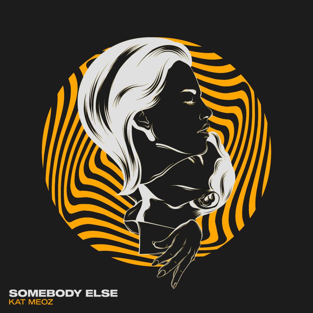 Kat Meoz - Somebody Else