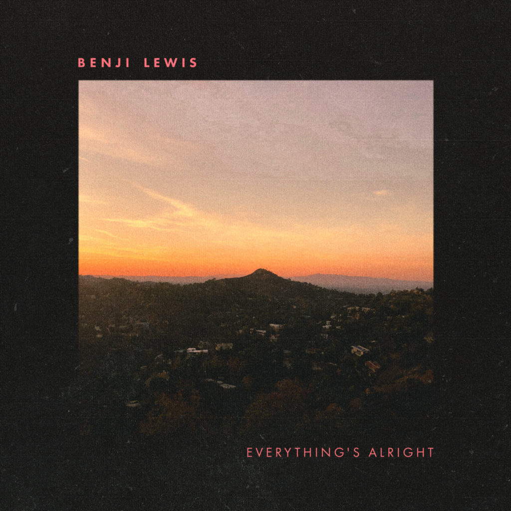 Benji Lewis - Everything's Alright